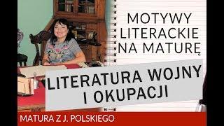 134. Motywy literackie na maturę. Literatura wojny i okupacji