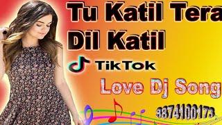 Tu Katil Tera Dil Katil | Dj Remix Dance Song | Hard Bass Mix | Old Is Gold | DJManoj Kanera 8874100