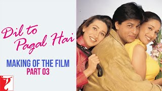 Making Of The Film - Part 3 - Dil To Pagal Hai
