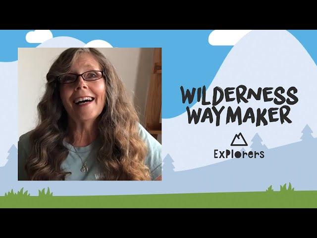 Explorers: Wilderness Waymaker | May 3rd