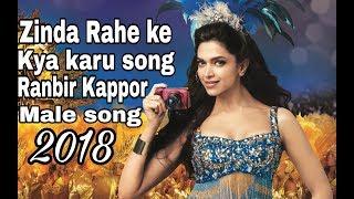Zinda Rahe ke Kya song || Ranbir kappor song hindi || dj remix song 2018