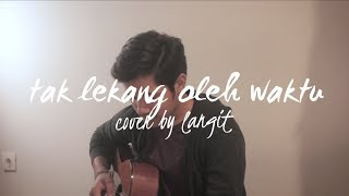 Tak Lekang Oleh Waktu by Kerispatih (Cover By Langit)