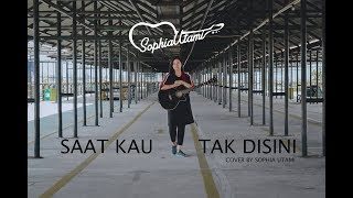 Download lagu Saat Kau Tak Disini Jikustik By Sophia Utami MP3