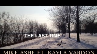 The Last Time - Taylor Swift (Cover by Mike Ashe Ft. Kayla Vardon)