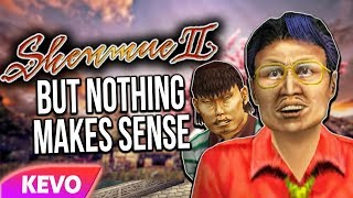 Shenmue 2 but nothing makes sense
