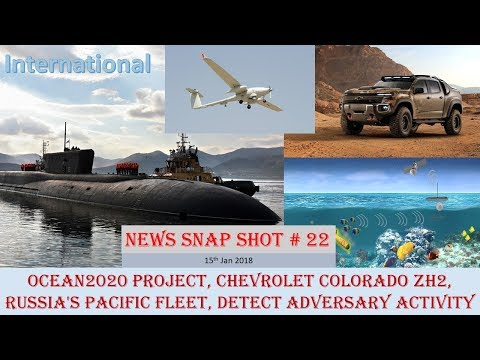 NEWS SNAP SHOT # 22(15th jan): OCEAN2020 Project, Chevrolet Colorado ZH2, Russia's Pacific Fleet