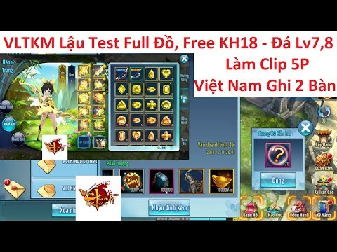 VLTK Mobile Lậu Test Full Đồ Free KH18, 4Pet SSS, 10 Đồ Hoàng Kim 11X, Đá Hồn Lv7,8