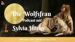 Podcast: Die Wolfsfrau, Archetyp der wilden Frau, das weibliche Prinzip, Wildheit und Gefühl, Estes