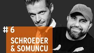 Schroeder & Somuncu #6