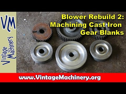 Blacksmith Blower Rebuild:  Part 2 - Machining Cast Iron Gear Blanks