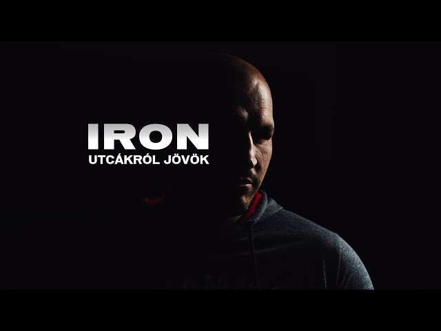 Iron - Utcákról jövök (Official Music Video)