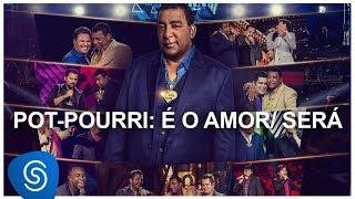 Raça Negra - Pot-Pourri: É o Amor/Será (DVD Raça Negra & Amigos 2) [Vídeo Oficial]