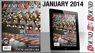 Sound On Sound - January 2014 video preview
