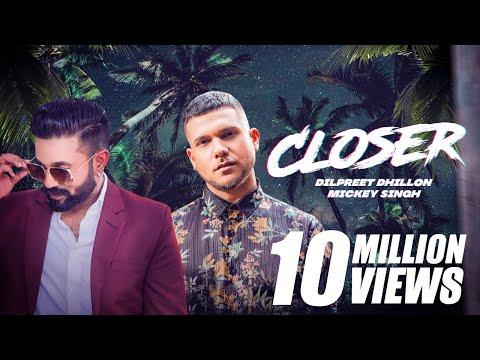 Closer - Mickey Singh | Dilpreet Dhillon | Tedi Pagg | Latest Punjabi Song 2019