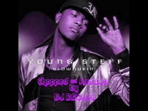 Young Steff - Slow Jukin' - [Chopped & Screwed]