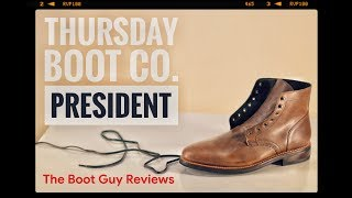 Thursday Boot Co. The President  [ The Boot Guy Reviews ]