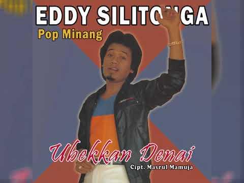 Eddy Silitonga - Ubekkan Denai (Pop Minang)
