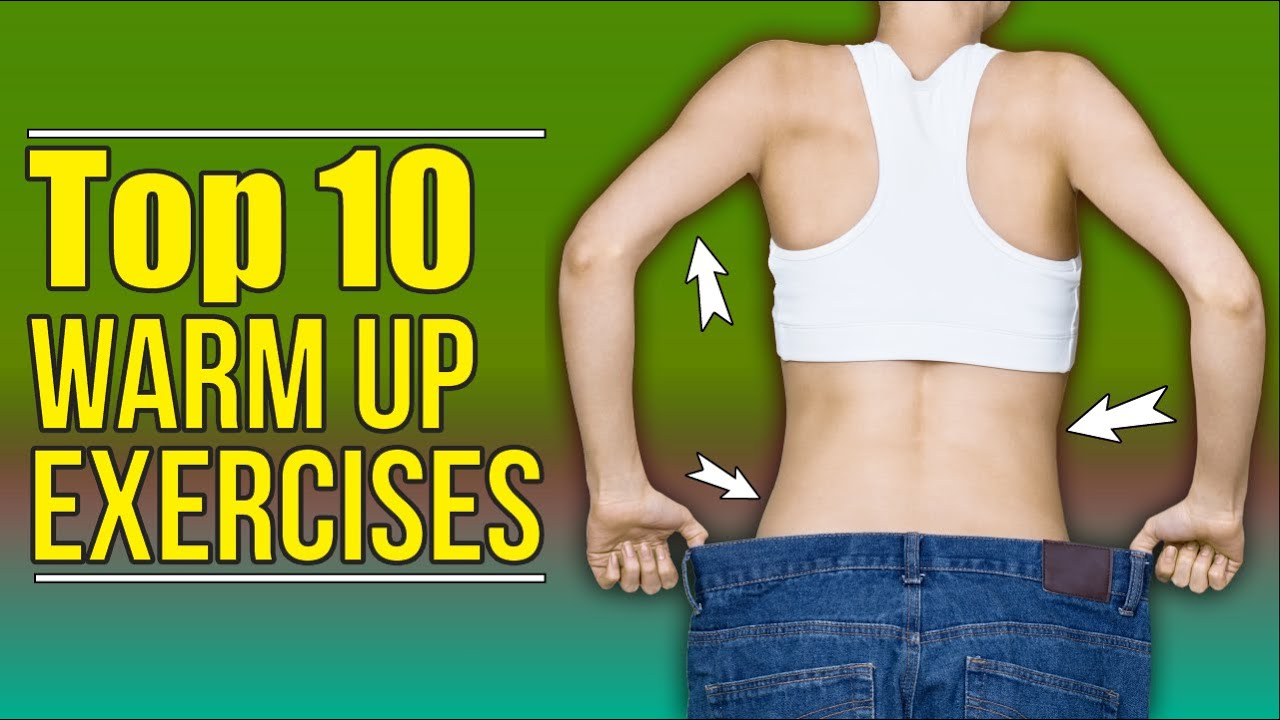 Top 10 Warm Up Exercises Before Workout