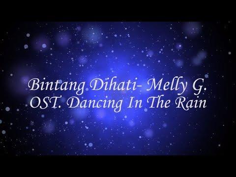 #LYRICS BINTANG DIHATI - MELLY GOESLAW [OST. Dancing In The Rain]
