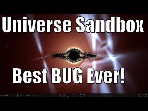 THE BEST BUG IN THE GAME!!! Universe Sandbox 2 |