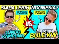 battle siapa yang lebih indonesia bule kw vs bule jowo
