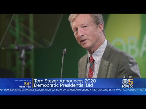 Tom Steyer Officially Launches 2020 Presidential Campaign