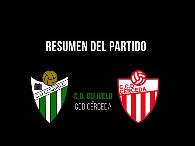 VIDEO: GUIJUELO 0-1 CERCEDA