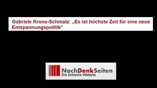 """Gabriele Krone-Schmalz: """"Es ist höchste Zeit für eine neue Entspannungspolitik"""" (Nachdenkseiten)"""