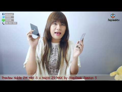 Preview Nubia Z 11 mini s และ Nubia Z9 Max by StepGeek Season 5