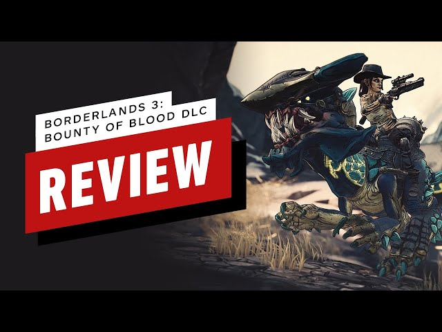 Borderlands 3: Bounty of Blood DLC Review