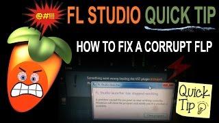 How To Fix A Coŗrupt FLP (FL Studio Project)