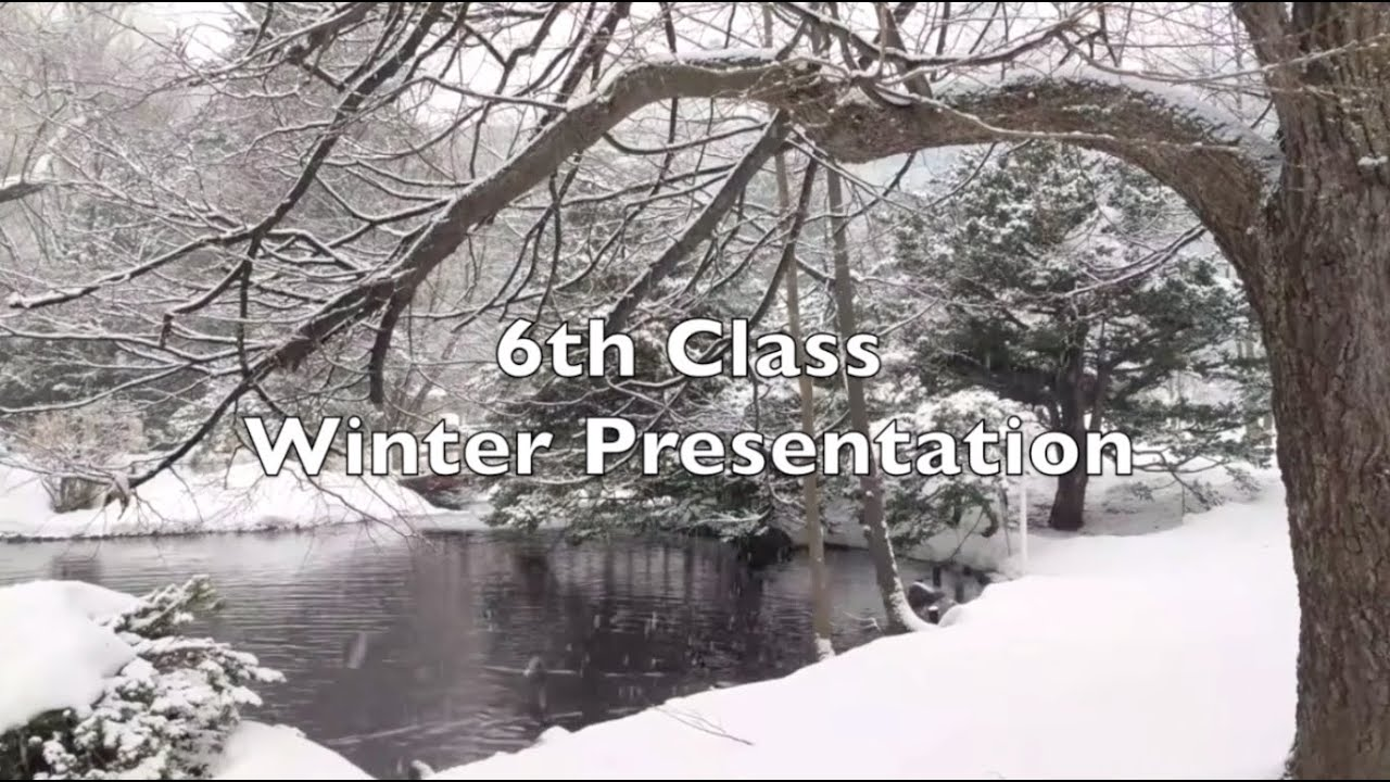 6th Class Winter Presentation