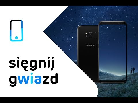 Sięgnij gwiazd - Samsung Galaxy S8