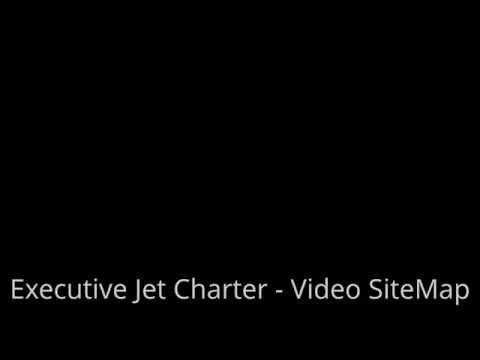 Executive Jet Charter - Video SiteMap