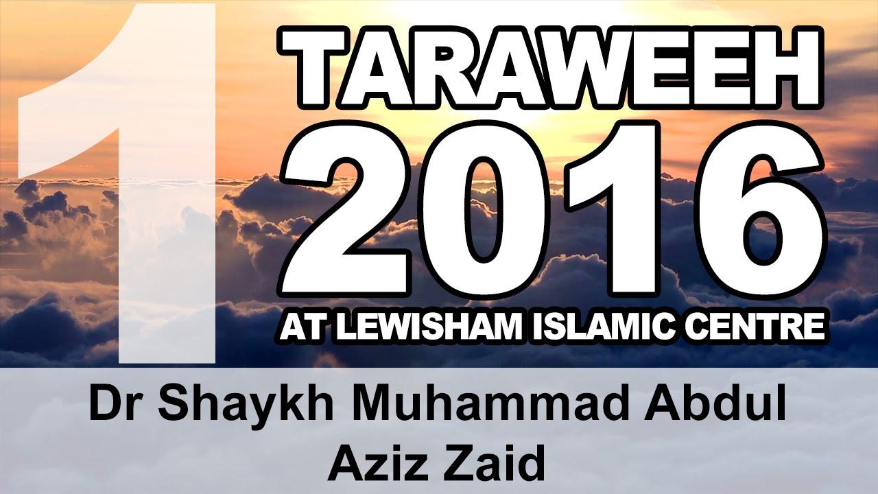 Lewisham Islamic Centre Taraweeh 2016 Part 1 Dr Sh Muhammad