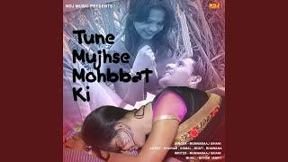 Tune Mujhse Mohabbat Ki