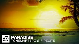Toneshifterz & Firelite - Paradise (Official Audio)