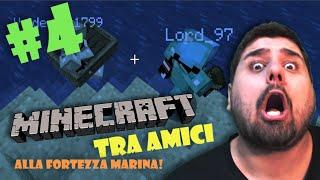 Minecraft tra amici! #4 - Alla fortezza marina!