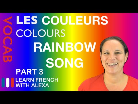 Rainbow Song in French (basic French vocabulary from Learn French With Alexa)