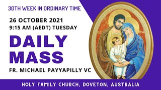 Daily Mass | 26 OCT 9:15 AM (AEDT) | Fr. Michael Payyapilly VC | Holy Family Church, Doveton