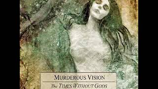 The Times Without Gods - Murderous Visions (Full Album)