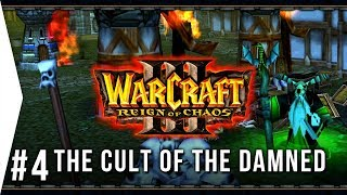 Warcraft 3 ► Chapter 4: The Cult of the Damned - Human Campaign Gameplay!