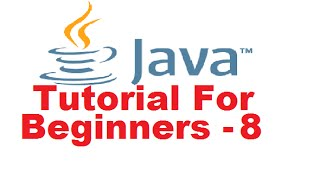Java Tutorial For Beginners 8 - IF ... ELSE Statements and Relational Operators