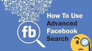 How To Use Advanced Facebook Search | Facebook Search