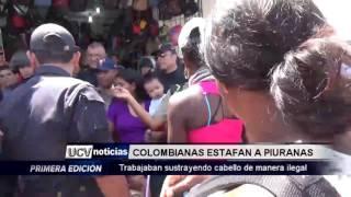 COLOMBIANAS ESTAFABAN A PIURANAS-UCV NOTICIAS PIURA