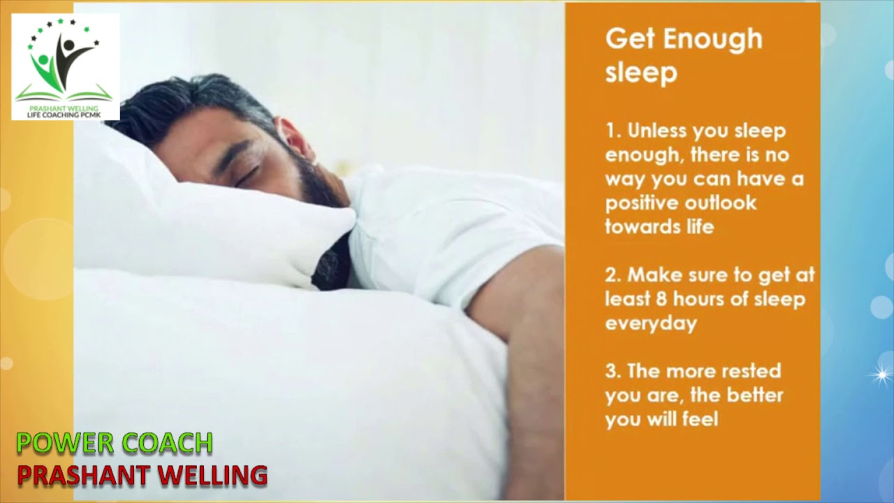 Get enough sleep!