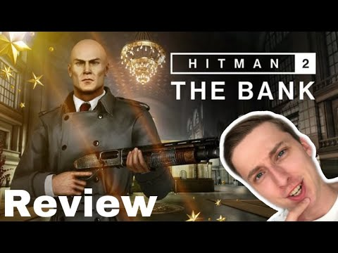 Hitman 2 The Bank Dlc Review Youtube