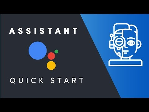Google Assistant Quick Start for Developers