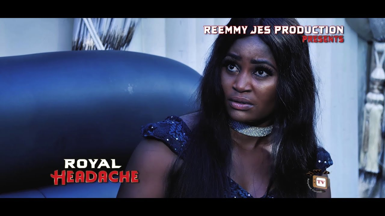 ROYAL HEADACHE (New Movie) - 2019 Latest Nigerian Nollywood Movie