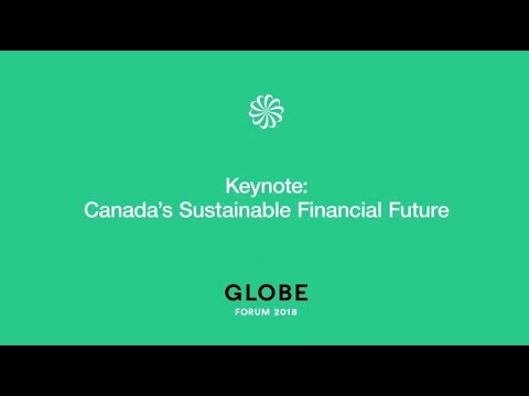 GLOBE Forum 2018 Panel: Canada's Sustainable Financial Future
